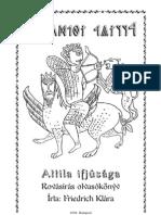 Friedrich Klára - Attila ifjúsága