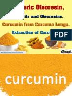 Turmeric Oleoresin, Spice Oils and Oleoresins, Curcumin from Curcuma Longa, Extraction of Curcumin