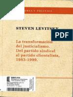Levitsky, Steven - La Transformación Del Justicialismo. Del Partido Sindicalista Al Partido Clientelista, 1983-1999