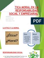 Etica Moral en La Responsabilidad Social y Empresarial (2)