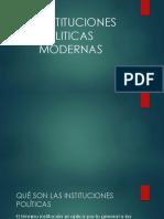 INSTITUCIONES POLITICAS MODERNAS
