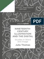 [the Digital Nineteenth Century] Julia Thomas (Auth.) - Nineteenth-Century Illustration and the Digital_ Studies in Word and Image (2017, Palgrave Macmillan)