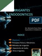 1. IRRIGANTES  ENDODONTICOS