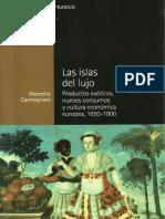 Carmagnani, Marcello - Las islas del lujo. Productos exóticos, nuevos consumos y cultura económica europea, 1650-1800.pdf