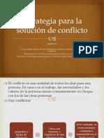 Estrategia Para La Solución de Conflicto