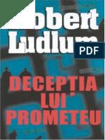 Robert Ludlum - Deceptia lui Prometeu.docx