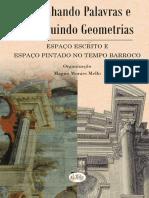 Desenhando Palavras e Construindo Geometrias – Espaço Escrito e Espaço Pintado No Tempo Barroco. Org. Magno Moraes Mello. 2016. E-BOOK