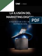 La Ilusion Del Marketing Digital