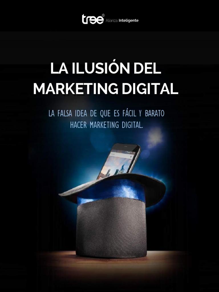 1206718721 La Ilusion Del Marketing Digital