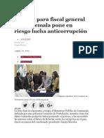 Nómina Para Fiscal General en Guatemala Pone en Riesgo Lucha Anticorrupción