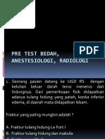 Pre Test Bedah, Anestesiologi, Radiologi