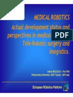 0 MEDICAL ROBOTICS 2017-2018 Partea 1 Chirurgie Robotica Noninvaziva