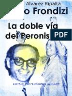 Alvarez Ripalta- Frondisi Las Dos Vias Del Peronismo