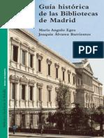 Angulo Egea, María & Álvarez Barrientos, Joaquín - Guía Histórica de Las Bibliotecas de Madrid