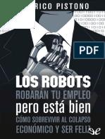 Los Robots Robaran Tu Empleo Pero Esta Bien - Federico Pistono