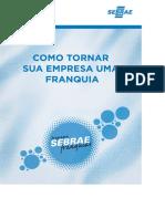 SEBRAE - COMO TORNAR SUA EMPRESA UMA FRANQUIA.pdf