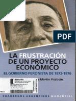 Rougier, Marcelo y Fiszbein, Martín - La frustración de un proyecto económico. El gobierno peronista de 1973-1976.pdf