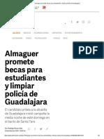 30-04-18 Almaguer Promete becas para estudiantes y limpiar policía de Guadalajara