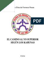 El Camino Al Yo Superior Segun Los Kahunas - Ceres Elisa Da Fonseca Rosas-SP