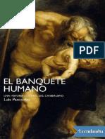 El Banquete Humano Una Historia Cultural Del Canibalismo - Luis Pancorbo