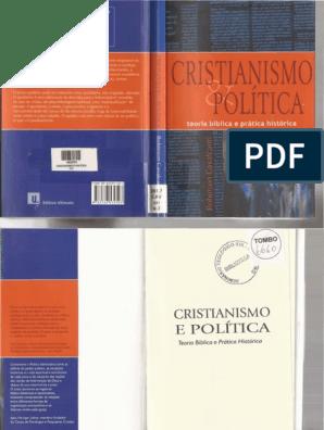 Cristianismo e Politica; Teoria Bíblica e Prática Histórica