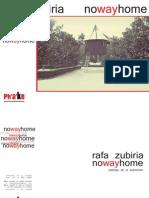 RAFA-ZUBIRIA-NOWAYHOME1