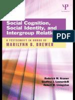 (Psychology Press Festschrift Series) Roderick M. Kramer, Geoffrey J. Leonardelli, Robert W. Livingston-Social Cognition, Social Identity, And Intergroup Relations_ a Festschrift in Honor of Marilynn