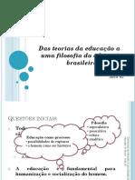 Aula 01 - Das Teorias Da Educação a Uma História Da Educação Do Brasil