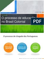 Aula 03 - O Processo de Educação No Brasil Colonial