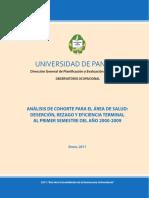 Análisis de Cohorte Para El Área de Salud. Deserción, Rezado y Eficiencia Termianl Al Primer Semestre Del Año 2000-2009