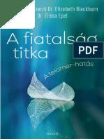 A FIATALSÁG TITKA - DR. ELIZABETH BLACKBURN, DR. ELISSA EPEL