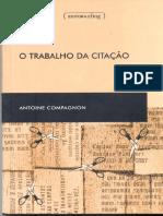 Antoine Compagnon-O Trabalho da Citação-UFMG (1996).pdf