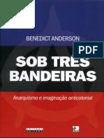 ANDERSON Benedict - Sob Três Bandeiras - Pp 001-205
