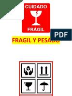 Fragil y Pesado