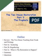 House Restoration Part3 Prophets