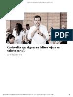 04-05-18 Castro dice que si gana en Jalisco bajará su salario en 50%