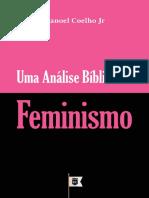 Manoel Coelho Junior - Uma Análise Bíblica do Feminismo.pdf