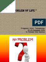 Problem if Life_Ps Yohanes Joko Sunaeyo