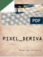 Pixel_Deriva