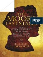 The Moor's Last Stand, How Muslim Rule in Spain Came to an End - Elizabeth Drayson