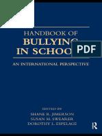 Shane R. Jimerson, Susan M. Swearer, Dorothy L. Espelage - Handbook of Bullying in Schools_ An International Perspective (2009).pdf