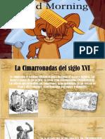 Las Cimarronadas Del Siglo XVI