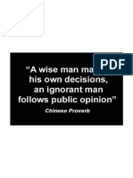 A Wise Man Makes His Own Decisions. an Ignorant Man Follows Public Opinion. - Chinese Proverb
