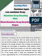 Aluminium Recycling Plant. Production of Aluminium Ingots from Aluminium Scrap.