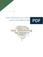 Rolul Refactorizarii Unui Sistem Informatic Pentru Imbunatatirea Fiabilitatii