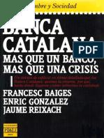 Banca Catalana_ Mas Que Un Banc - Francesc Baiges
