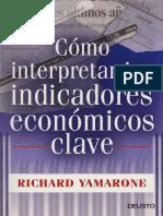 Como Interpretar Los Indicadores Economicos Clave – Richard Yamarone.pdf