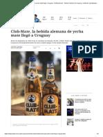 Club-Mate, la bebida alemana de yerba mate llegó a Uruguay - El Empresario - Últimas noticias de Uruguay y el Mundo actualizadas - Diario EL PAIS Uruguay.pdf