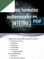 Nuevos Formatos Audiovisuales en Internet