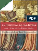 Belmonte Díaz, José & Leseduarte Gil, Pilar - La Expulsión de Los Judíos. Auge y Ocaso Del Judaísmo en Sefarad